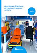 Organización del entorno de trabajo en transporte sanitario