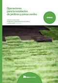 Operaciones para la instalación de jardines y zonas verdes.