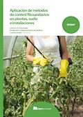 Aplicación de métodos de control fitosanitarios en plantas, suelo e instalaciones.