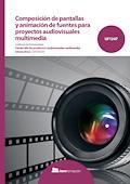 Composición de pantallas y animación de fuentes para proyectos audiovisuales multimedia