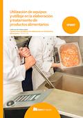 Utilización de equipos y utillaje en la elaboración y tratamiento de productos alimentarios