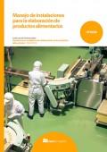 Manejo de instalaciones para la elaboración de productos alimentarios